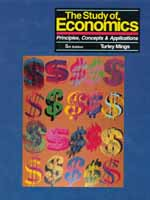 The Study of Economics: Principles, Concepts & Applications