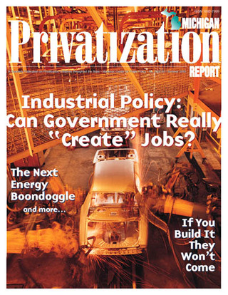 "Privatization: Industrial Policy: Can Government Really ""Create"" Jobs?"