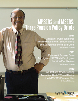 MPSERS and MSERS: Three Pension Policy Briefs