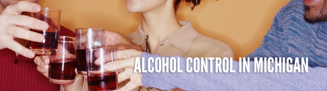 Alcohol Control in Michigan