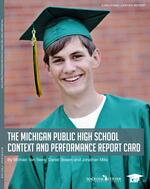 The 2012 Michigan Public High School Context and Performance Report Card