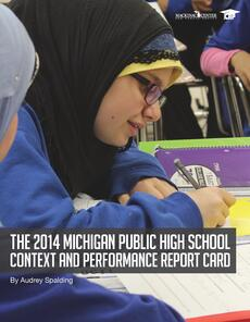 The 2014 Michigan Public High School Context and Performance Report Card