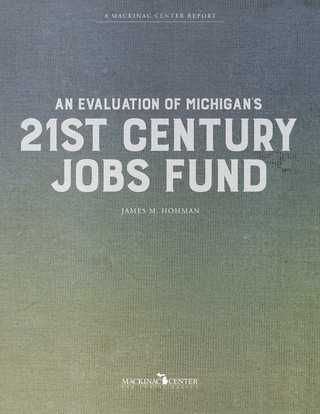 An Evaluation of Michigan's 21st Century Jobs Fund