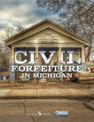 Civil Forfeiture in Michigan: A Review and Recommendations for Reforms