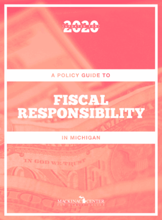 A Policy Guide to Fiscal Responsibility in Michigan