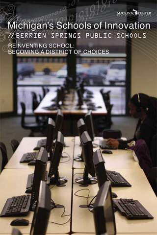 Berrien Springs Public Schools: Reinventing School — Becoming a District of Choices