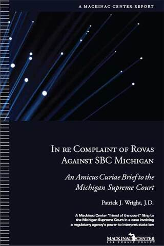Mackinac Center Amicus Curiae Brief in In re Complaint of Rovas Against SBC Michigan