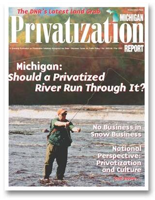 Privatization Michigan: Should a Privatized River Run Through It?
