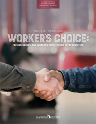 Worker's Choice: Freeing Unions and Workers from Forced Representation